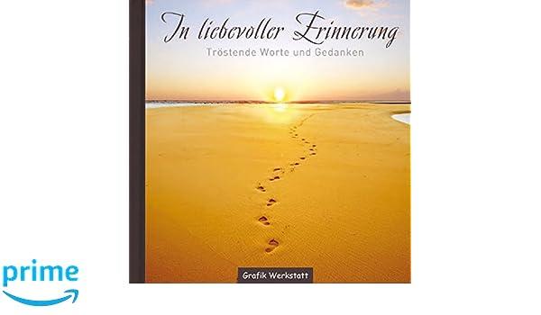 In liebevoller Erinnerung: Tröstende Worte und Gedanken: Amazon.es: Libros en idiomas extranjeros