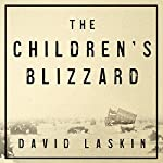 The Children's Blizzard | David Laskin