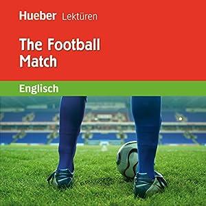 The Football Match Hörbuch