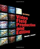 Video Field Production and Editing