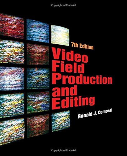 Video Field Production and Editing (7th Edition)