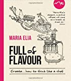 Full of Flavour: Create . . . How to Think Like a Chef