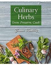 Culinary Herbs: Grow. Preserve. Cook!