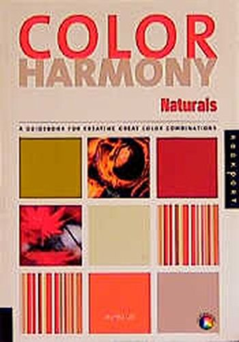 Color Harmony Naturals: A Guidebook for creating great Color Combinations