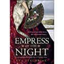 Empress of the Night: A Novel of Catherine the Great Audiobook by Eva Stachniak Narrated by Beata Pozniak