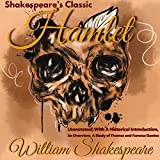 Shakespeare's Classic: Hamlet: (Annotated) with a Historical Introduction, an Overview, a Study of Themes and Famous Quotes