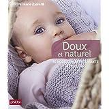 Doux et naturel : 50 modèles bébés et enfants à tricoter