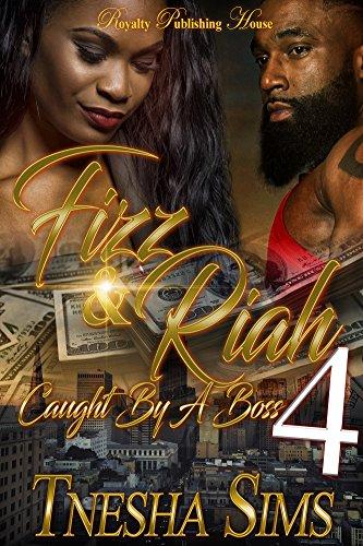 Fizz & Riah 4: Caught By A Boss