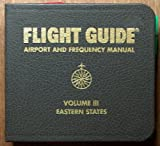 Flight Guide - Airport and Frequency Manual - Volume III Eastern States