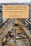 Archaeology of Medieval Towns in the Baltic and North Sea Area, Nils Engberg, 8776021319