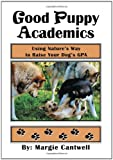 Good Puppy Academics, Margie Cantwell, 1479712760