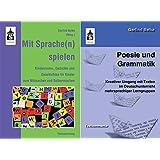 Poesie und Grammatik + Mit Sprache(n) spielen: Textkommentar und Textsammlung