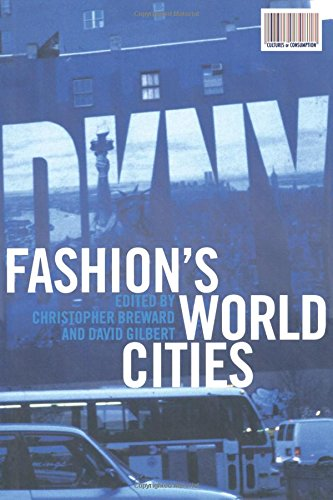 Fashion's World Cities (Cultures of Consumption Series) PDF
