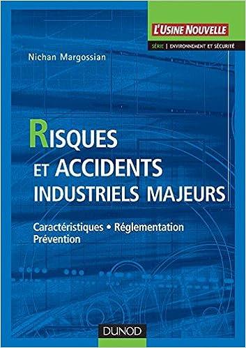 Lire un Risques et accidents industriels majeurs - Caractéristiques, réglementation, prévention pdf, epub ebook