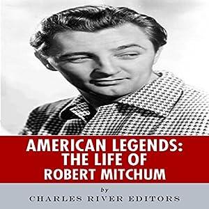 American Legends: The Life of Robert Mitchum Audiobook