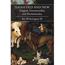 Isaiah Old and New: Exegesis, Intertextuality, and Hermeneutics