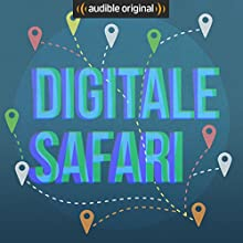Digitale Safari (Original Podcast) Radio/TV von  Digitale Safari Gesprochen von: Teresa Sickert, Katja Weber