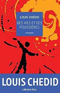 Des vies et des poussières par Louis Chedid