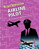 img - for Airline Pilot (Virtual Apprentice (Hardcover)) book / textbook / text book