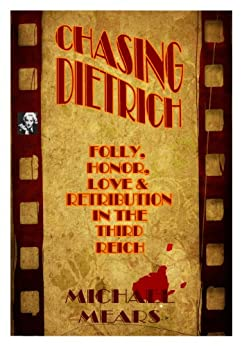 Chasing Dietrich by [Mears, Michael]