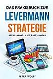 Das Praxisbuch zur Levermann-Strategie: Aktienauswahl nach Punktesystem