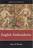 English Embroideries, Mary M. Brooks, 1854441922