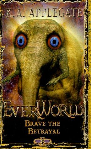 Brave the Betrayal (Everworld #8) ebook