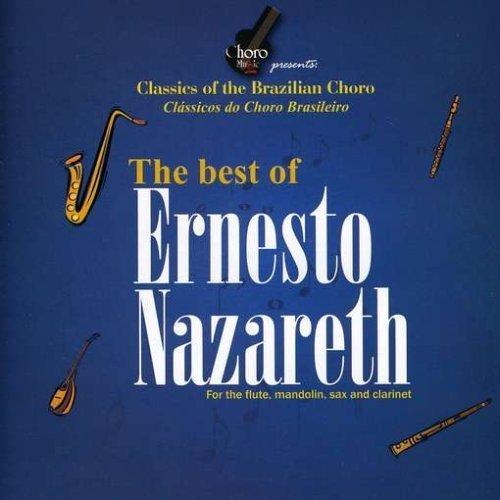 The Best Of Ernesto Nazareth: Classics Of The Brazilian Choro by Mel Bay Publications, Inc. (2010-03-01)
