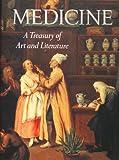 MEDICINE. A Treasury of Art and Literature