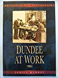 Dundee at Work by Janice Murray front cover