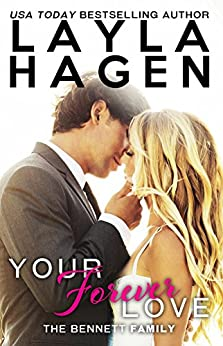 Your Forever Love (The Bennett Family Book 3) by [Hagen, Layla]