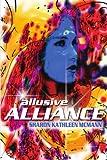 Allusive Alliance, Sharon Kathleen Mcmann, 1434317854