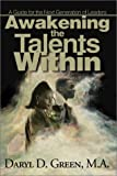 Awakening the Talents Within, Daryl D. Green, 0595745725