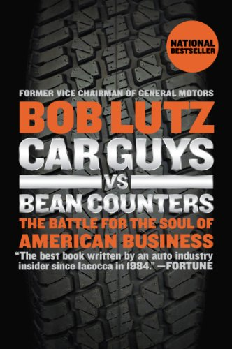 Car Guys vs. Bean Counters: The Battle for the Soul of American - Counter Battle