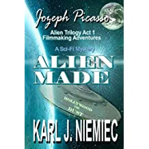 Alien Made - Jozeph Picasso Alien Trilogy - Filmmaking Adventures - Act One