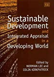 Sustainable Development and Integrated Appraisal in a Developing World, , 1840641622