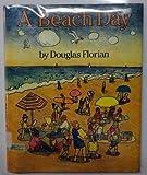 A Beach Day, Douglas Florian, 0688091059