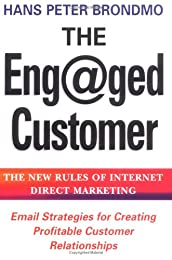 The Eng@ged Customer: The New Rules of Internet Direct Marketing
