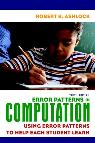 By Robert B. Ashlock - Error Patterns in Computation: Using Error Patterns to Help Each Student Learn: 10th (tenth) Edition