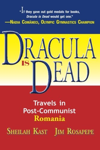 Read Online Dracula Is Dead: Travels in Post-Communist Romania pdf epub