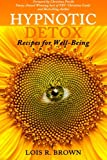 Hypnotic Detox: Recipes for Well-Being
