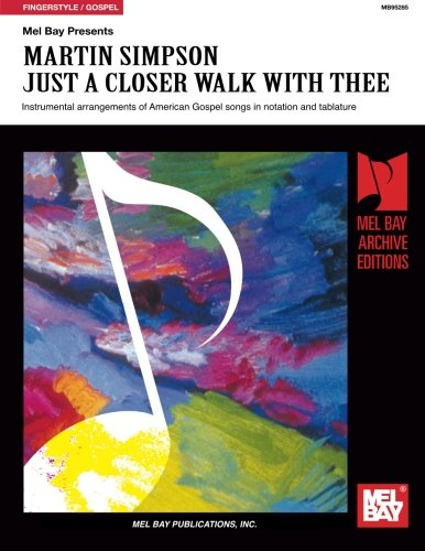 Mel Bay presentsJust a Closer Walk With Thee (Mel Bay Archive Editions)