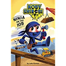Scholastic Reader Level 1: Moby Shinobi : Ninja On the Job (Library Edition)