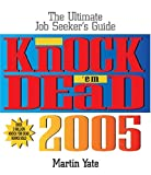 Knock 'Em Dead 2005, Martin Yate, 1593371063