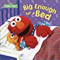 Big Enough For A Bed Sesame Street from Random House Books for Young Readers