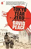 Front cover for the book Tokyo Year Zero by David Peace