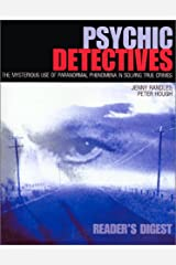 Psychic Detectives: The Mysterious Use of Paranormal Phenomena in Solving True Crimes Hardcover