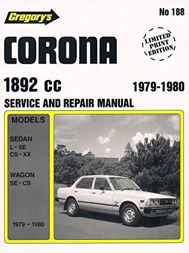 Toyota Corona 1892 c.c. 1979-1980: Sedan Wagon 1892cc 4cyl L SE Cs Xx (Gregory's service & repair manual)