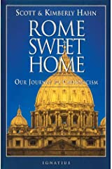 Rome Sweet Home: Our Journey to Catholicism (English Edition) eBook Kindle