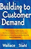 Building to Customer Demand, Wallace, Thomas F. and Stahl, Robert A., 096748846X